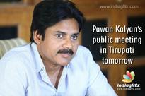 Pawan Kalyan's public meeting in Tirupati tomorrow
